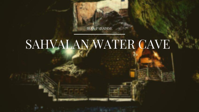 Sahvalan Water Cave