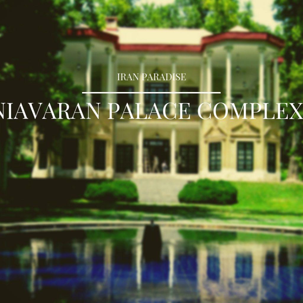 Niavaran Palace Complex