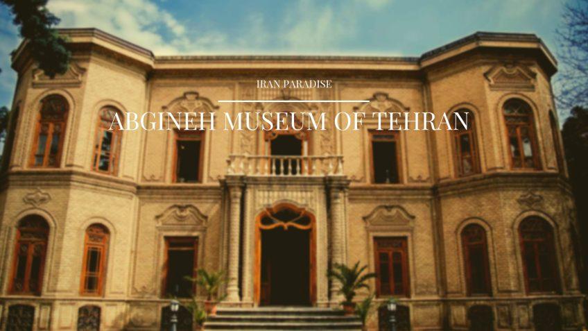 Abgineh Museum of Tehran