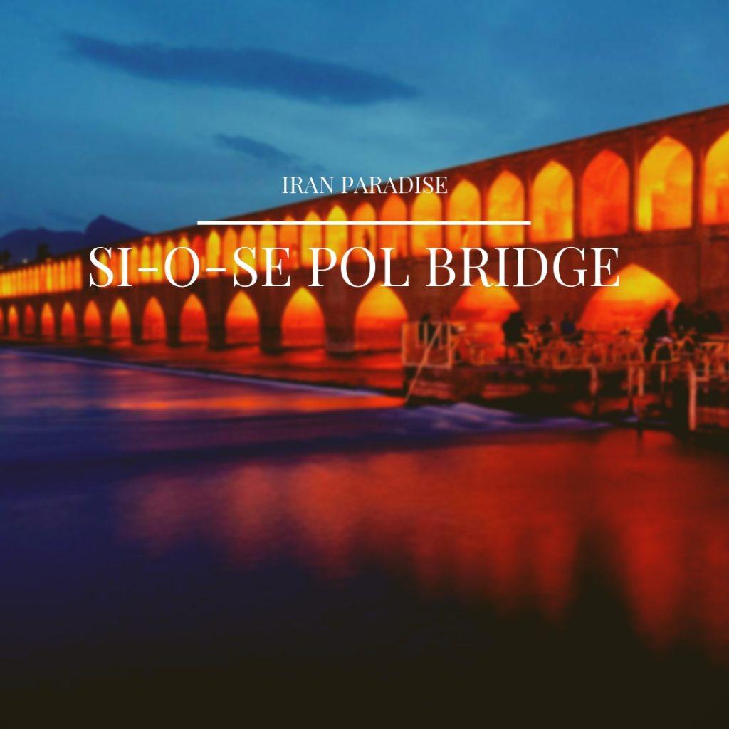 Si-o-se Pol Bridge