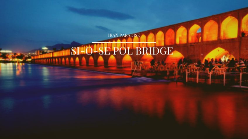 Si-o-se Pol Bridge